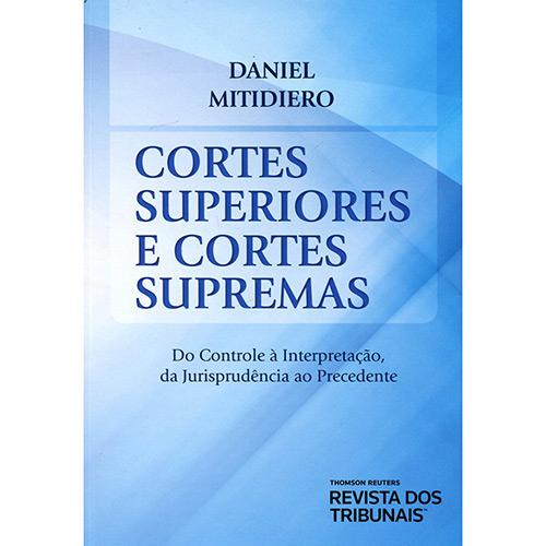 Daniel Mitidiero - Cortes Superiores e Cortes Supremas
