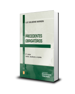 Luiz Guilherme Marinoni - Precedentes obrigatórios