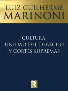 Luiz Guilherme Marinoni - Cultura, unidad del derecho y cortes supremas - Tapa