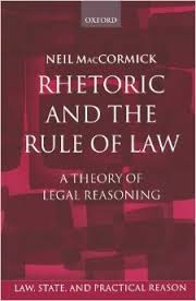 Neil MacCormick - Rhetoric and the Rule of Law